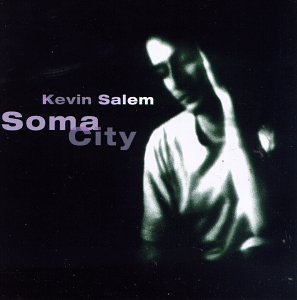 SALEM, KEVIN - Soma City - CD