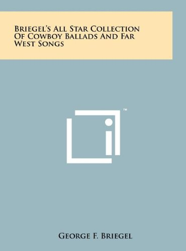 Briegel's All Star Collection of Cowboy Ballads and Far West Songs
