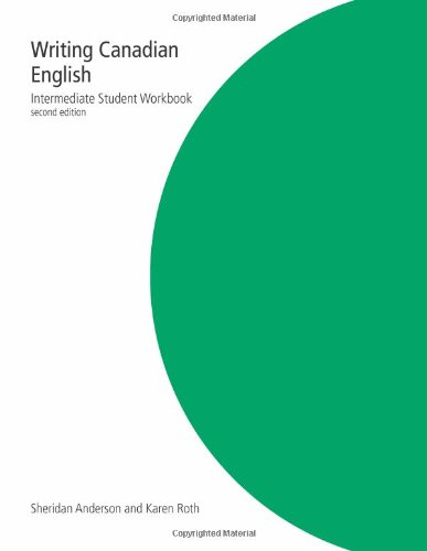 Writing Canadian English: Intermediate Student Workbook
