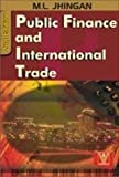 Public Finance & International Trade (8187125942) by M. L. Jhingan