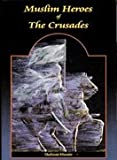 Muslim Heroes of the Crusades