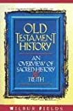 img - for Old Testament History: An Overview of Sacred History and Truth book / textbook / text book