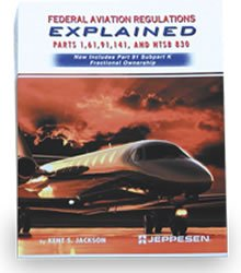 Federal Aviation Regulations Explained: Parts 1, 61, 91, 141, and Ntsb 830