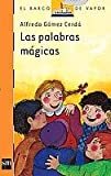 Las palabras magicas/ Magic Words (Spanish Edition)