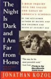 Night Is Dark and I Am Far from Home: Political Indictment of US Public Schools (0671724177) by Kozol, Jonathan