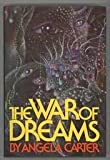 The war of dreams (0151443750) by Carter, Angela