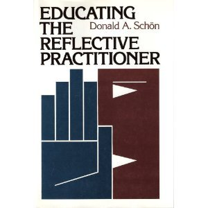 Educating the Reflective Practitioner: Toward a New Design for Teaching and Learning (Jossey Bass higher education series)