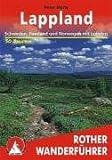 Lappland - Schweden, Finnland, Norwegen mit Lofoten und Vesteraalen: Schweden, Finnland, Norwegen mit Lofoten und Vesterålen - Peter Mertz