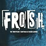 "Frosh The ""Unofficial"" Soundtrack of..."