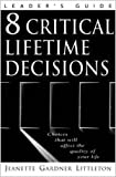 img - for 8 Critical Lifetime Decisions: Choices That Will Affect the Quality of Your Life book / textbook / text book