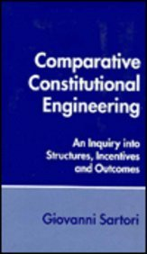 Comparative Constitutional Engineering: An Inquiry Into Structures, Incentives, and Outcomes