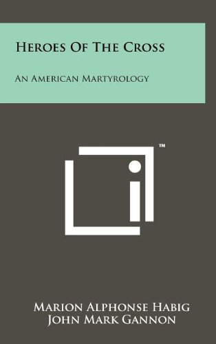 Heroes of the Cross: An American Martyrology
