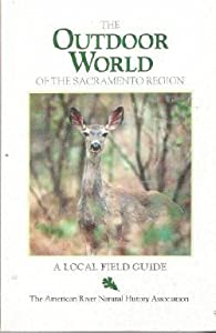 The Outdoor World of the Sacramento Region: A Local Field Guide Jo Smith