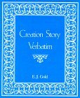 Creation Story Verbatim (089556047X) by Gold, E. J.