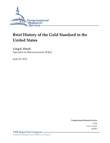 Brief History of the Gold Standard in the United States - CRS Report