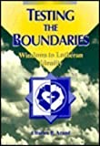Testing the Boundaries: Windows to Lutheran Identity (Concordia Scholarship Today)