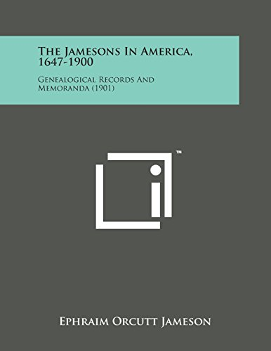 The Jamesons in America, 1647-1900: Genealogical Records and Memoranda (1901)