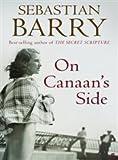 On Canaan's Side Sebastian Barry