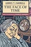 The Face of Time (0252075129) by Farrell, James T.