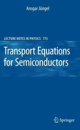 Transport Equations For Semiconductors (Lecture Notes In Physics)
