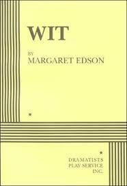 edson essay margaret wit Margaret edson's [] have any margaret edson's wit is an unflinching depiction of vivian bearing's journey through the superior essay papers.