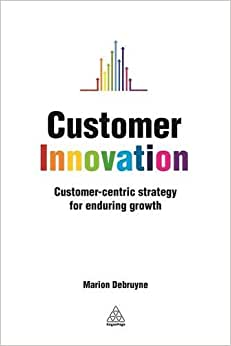 Downloads Customer Innovation: Customer-centric Strategy for Enduring Growth e-book