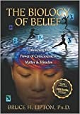 The Biology of Belief Publisher: Hay House; illustrated edition