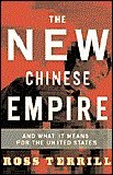 The New Chinese Empire: And What It Means For The United States (0465084133) by Ross Terrill