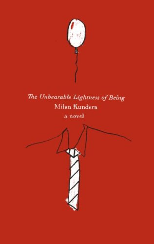 Title: The Unbearable Lightness of Being: A Novel