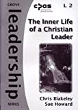 The Inner Life of a Christian Leader (Leadership)