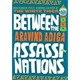 "Between the Assassinationsvon ""Aravind Adiga"""