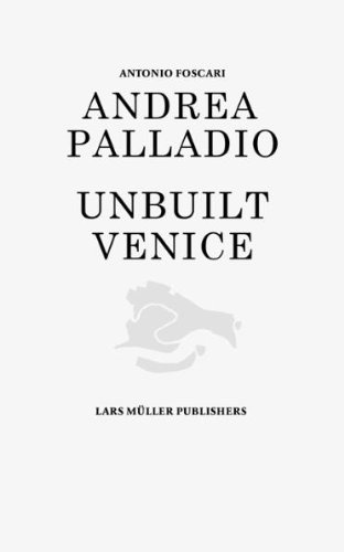 Andrea Palladio - Unbuilt Venice