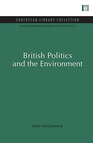 British Politics and the Environment (Environmentalism and Politics Set)
