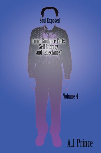 Soul Exposed Volume 4: Inner Guidance Facts Self Literacy and