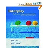 Interplay The Process of Interpersonal Communication - 9th Edition (Ninth Edition)