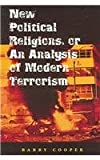 New Political Religions, or an Analysis of Modern Terrorism (ERIC VOEGELIN INST SERIES)