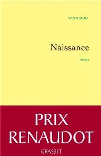 Naissance - Yann Moix ( Prix Renaudot 2013 ) [MULTI]