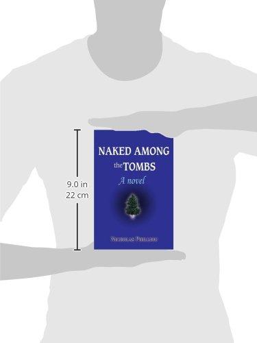 Naked Among the Tombs: A novel