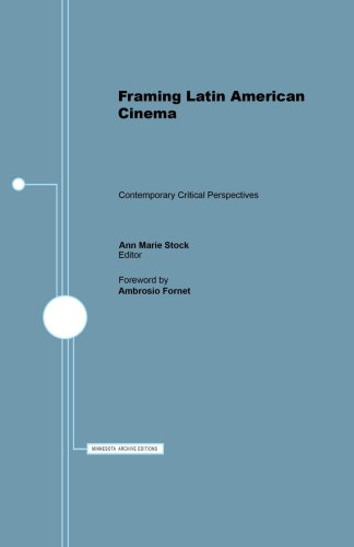 Framing Latin American Cinema: Contemporary Critical Perspectives (Institute for Adminstrative Officers of Higher Ins)