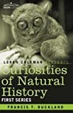 Curiosities of Natural History, in four volumes: First Series by Francis T. Buckland