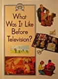 img - for What Was It Like Before Television (Read All About It) book / textbook / text book