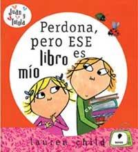 Perdona, Pero Ese Libro Es Mio/excuse Me, but That Book Is Mine (Spanish Edition)