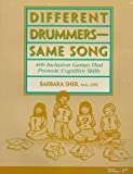 Different Drummers-Same Song: 400 Inclusion Games That Promote Cognitive Skills (0761643974) by Sher, Barbara