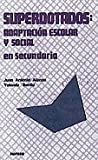 img - for SUPERDOTADOS: ADAPTACI N ESCOLAR Y SOCIAL EN SECUNDARIA book / textbook / text book