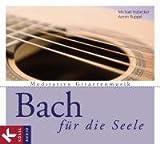 Bach für die Seele: Meditative Gitarrenmusik title=
