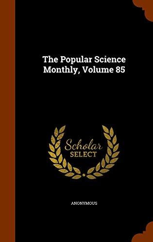 The Popular Science Monthly, Volume 85