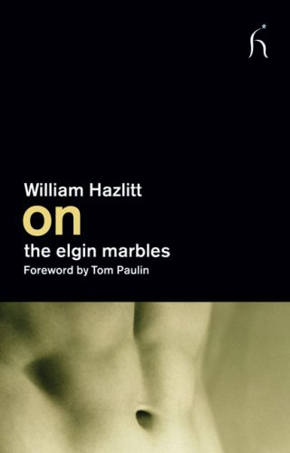 On the Elgin Marbles, WILLIAM HAZLITT