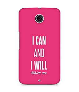AMEZ i can and i will watch me Back Cover For Motorola Nexus 6