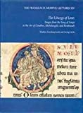 The Liturgy of Love: Images from the Song of Songs in the Art of Cimabue, Michelangelo, and Rembrandt (Franklin D. Murphy Lectures XIV) (091368936X) by Lavin, Marilyn Aronberg