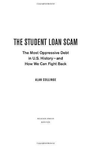 The Student Loan Scam: The Most Oppressive Debt in U.S. History - and How We Can Fight Back